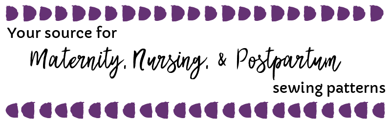 Your Source for Maternity and Nursing Sewing Patterns