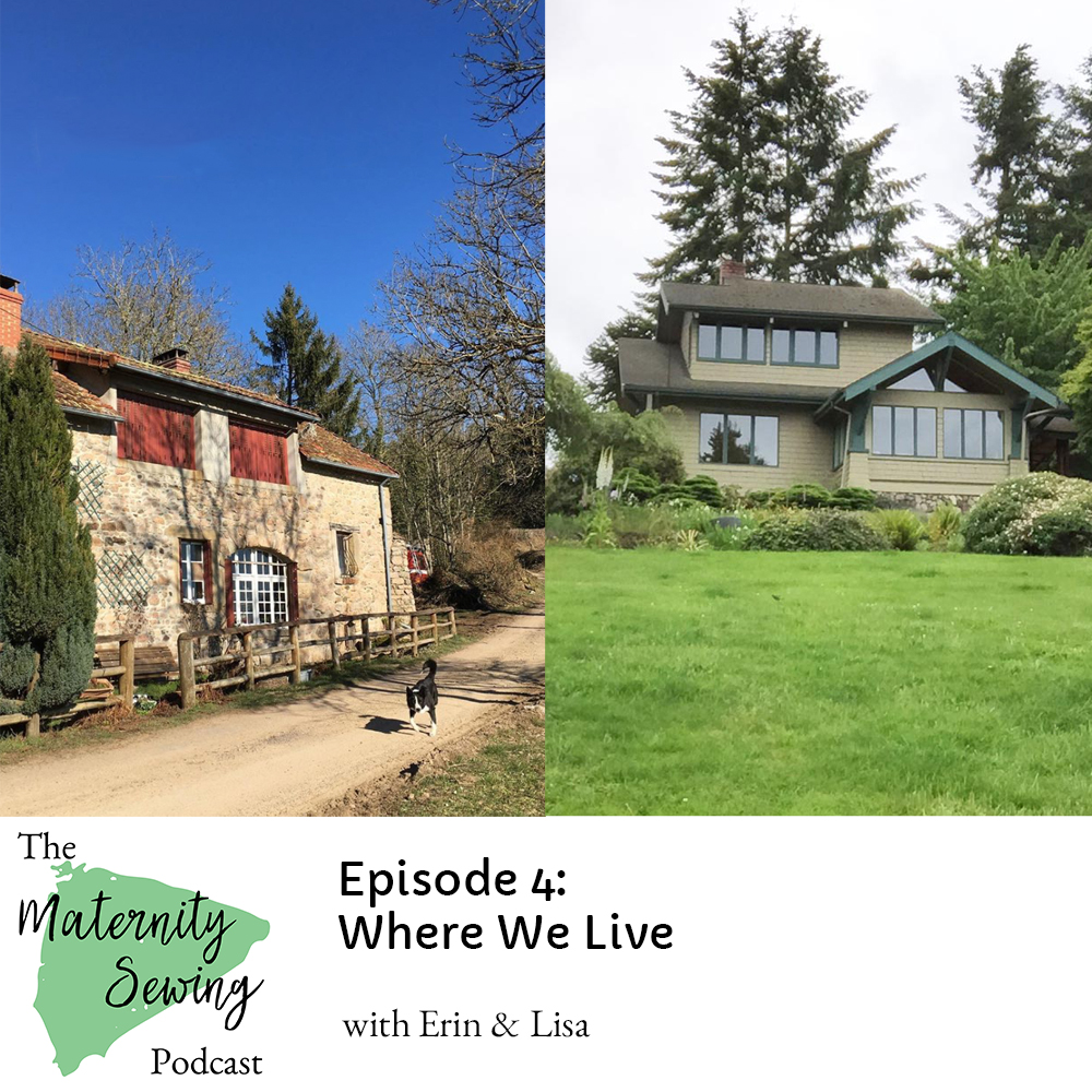 The Maternity Sewing Podcast Episode 4: Where Erin & Lisa Live