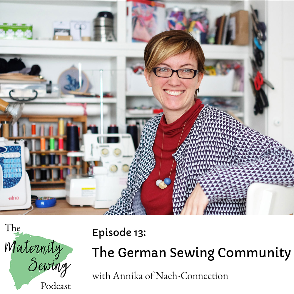Annika of Naeh-Connection talks about the German sewing community: Podcast Episode 13